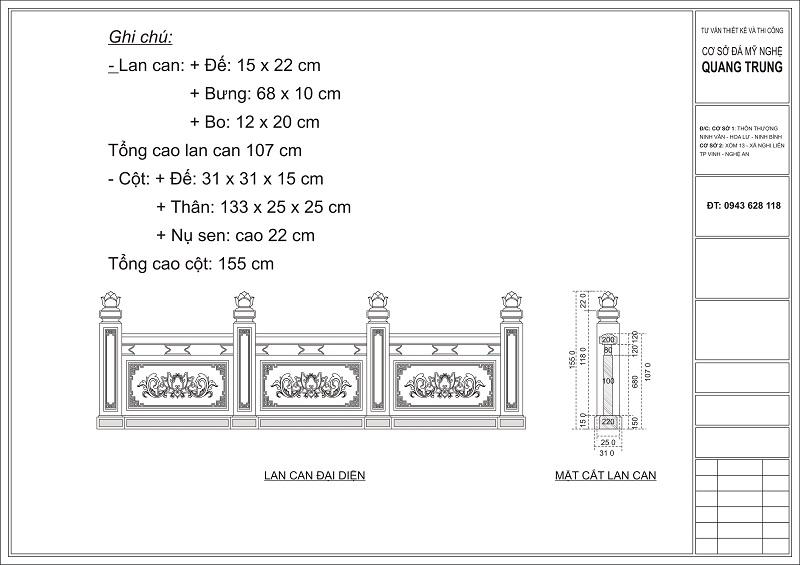 Chi tiết kích thước và thiết kế của Lan can đá (Đế, Bưng, Bo của Lan can đá) và Cột trụ Lan can đá (Đế, Thân và Nụ Sen của Lan can đá). Tổng chiều cao của Cột đá lan can là 155 cm trong đó chiều cao của Lan can là 107 cm.